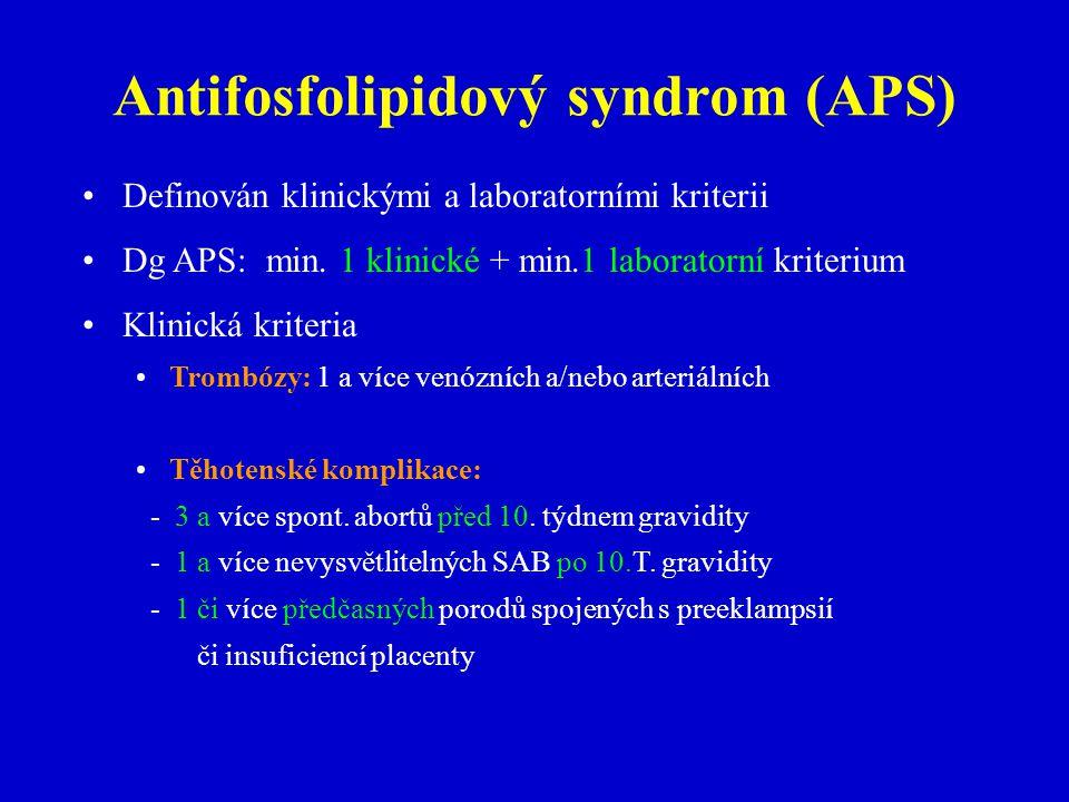 Antifosfolipidový syndrom (APS) Definován klinickými a laboratorními kriterii Dg APS: min.