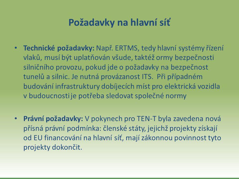 Požadavky na hlavní síť Technické požadavky: Např. ERTMS, tedy hlavní systémy řízení vlaků, musí být uplatňován všude, taktéž ormy bezpečnosti silničn