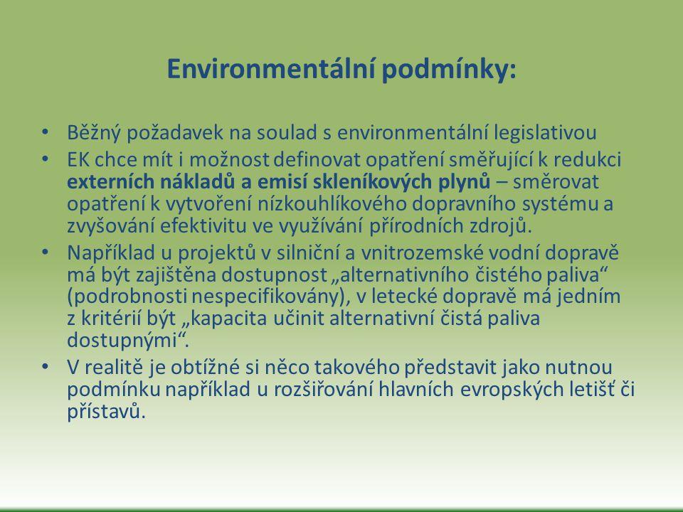 Environmentální podmínky: Běžný požadavek na soulad s environmentální legislativou EK chce mít i možnost definovat opatření směřující k redukci extern
