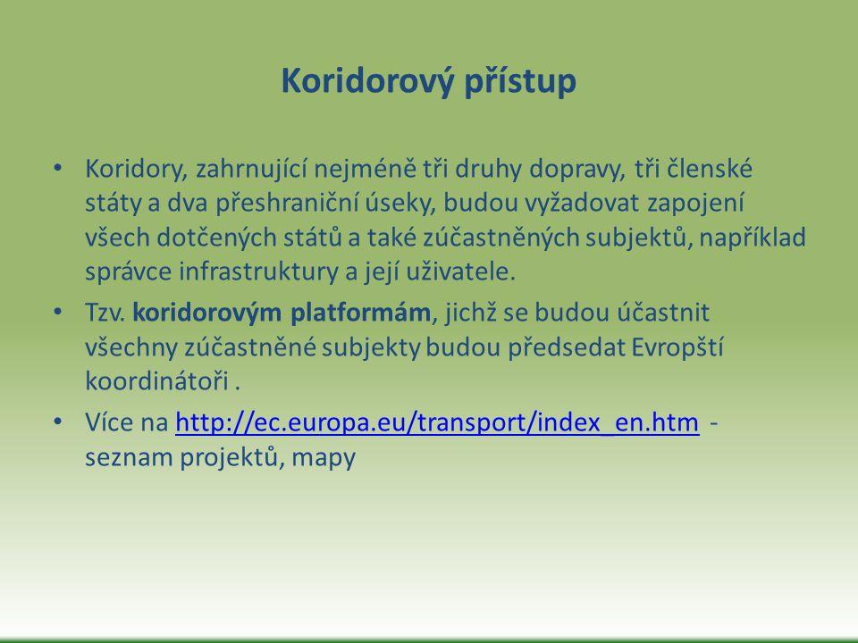 Koridorový přístup Koridory, zahrnující nejméně tři druhy dopravy, tři členské státy a dva přeshraniční úseky, budou vyžadovat zapojení všech dotčenýc