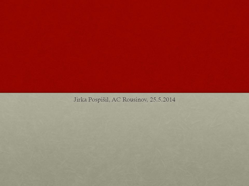 Jirka Pospíšil, AC Rousínov, 25.5.2014