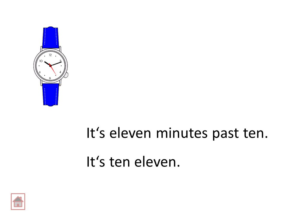 It's eleven minutes past ten. It's ten eleven.