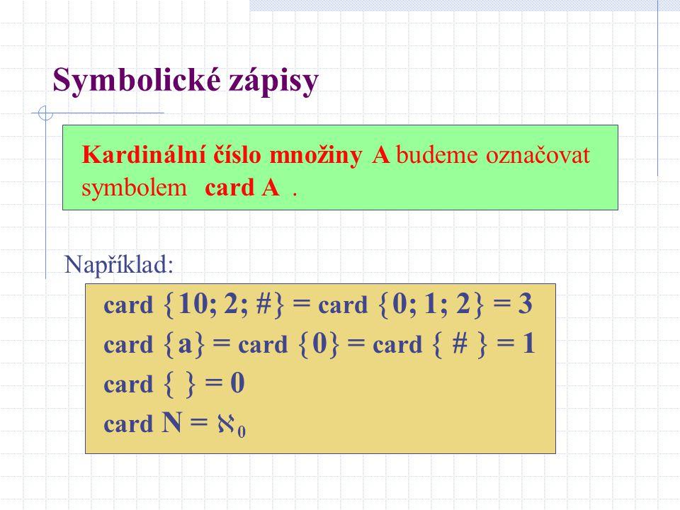 Představa kardinálních čísel U (univerzum, tj. třída všech množin) Každé třídě tohoto rozkladu přiřadíme jedno kardinální číslo. Atd. R  1; 2; 3; 4;