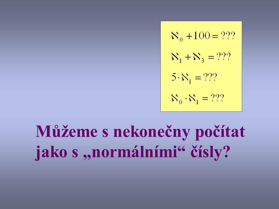 U nekonečných množin může být část ekvivalentní celku !!! Podobně v geometrii: úsečka je ekvivalentní s přímkou, atd. Snadno si uvědomíme, že platí: