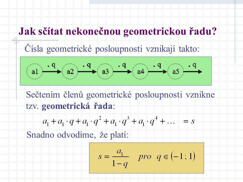 Jak sčítat nekonečnou geometrickou řadu.