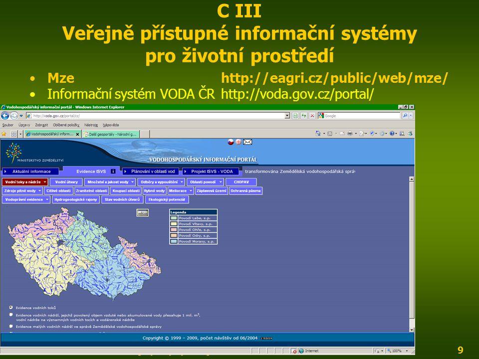 ENIN - C III Další zdroje pro popis zájmového území9 C III Veřejně přístupné informační systémy pro životní prostředí Mzehttp://eagri.cz/public/web/mz