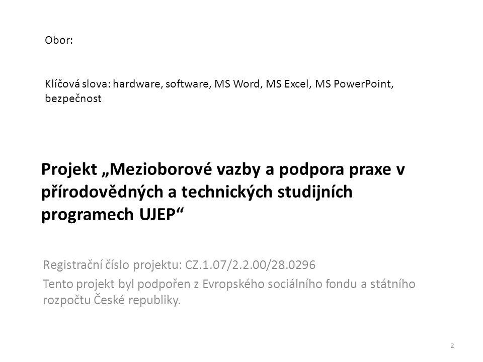 """Projekt """"Mezioborové vazby a podpora praxe v přírodovědných a technických studijních programech UJEP"""" Registrační číslo projektu: CZ.1.07/2.2.00/28.02"""