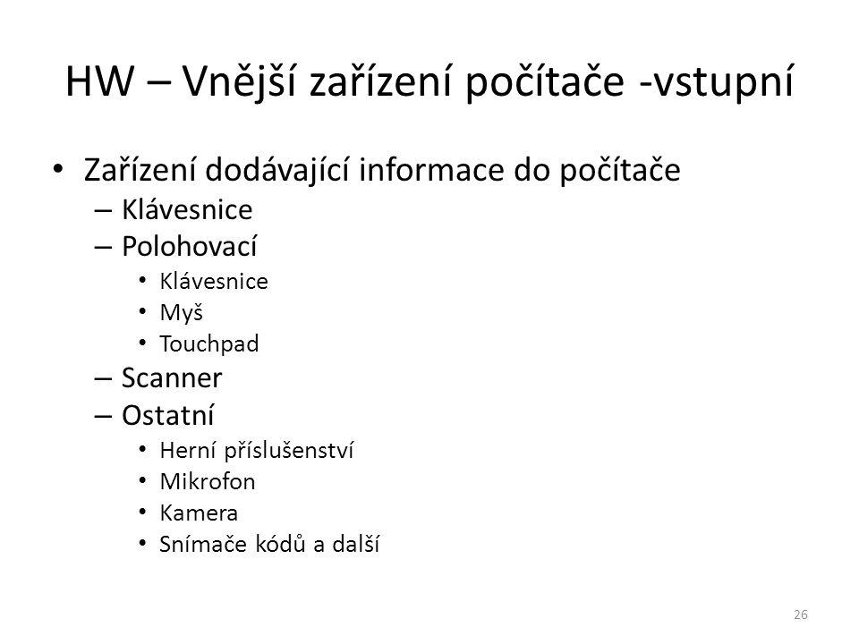 Zařízení dodávající informace do počítače – Klávesnice – Polohovací Klávesnice Myš Touchpad – Scanner – Ostatní Herní příslušenství Mikrofon Kamera Sn