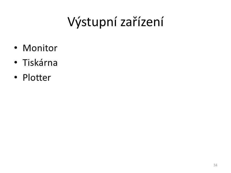 Monitor Tiskárna Plotter 34 Výstupní zařízení