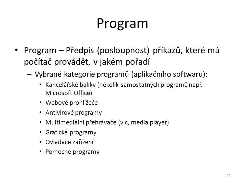 Program – Předpis (posloupnost) příkazů, které má počítač provádět, v jakém pořadí – Vybrané kategorie programů (aplikačního softwaru): Kancelářské ba