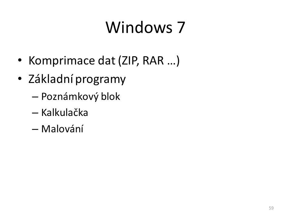 Komprimace dat (ZIP, RAR …) Základní programy – Poznámkový blok – Kalkulačka – Malování Windows 7 59