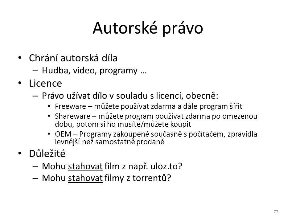 Chrání autorská díla – Hudba, video, programy … Licence – Právo užívat dílo v souladu s licencí, obecně: Freeware – můžete používat zdarma a dále prog