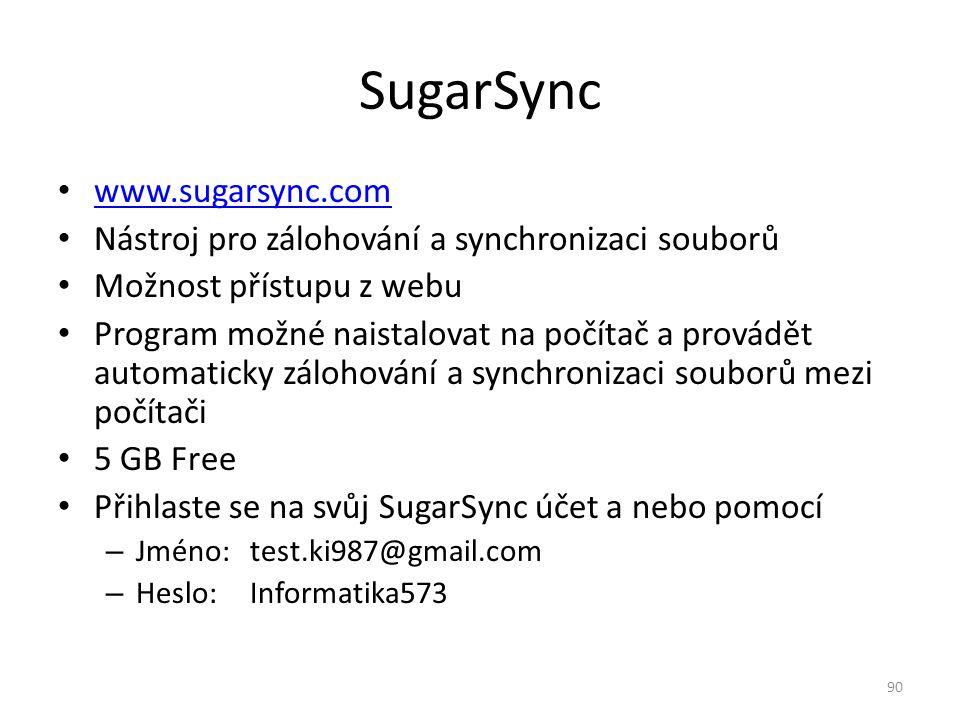 www.sugarsync.com Nástroj pro zálohování a synchronizaci souborů Možnost přístupu z webu Program možné naistalovat na počítač a provádět automaticky z