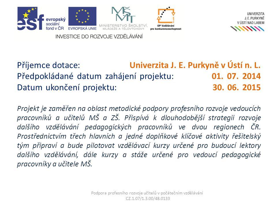Příjemce dotace: Univerzita J. E. Purkyně v Ústí n.
