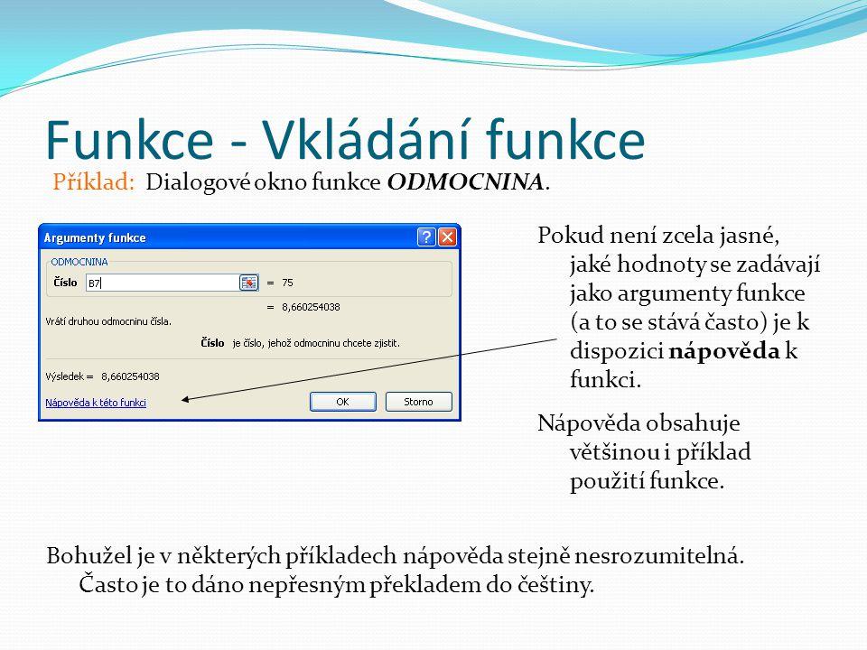 Funkce - Vkládání funkce Příklad: Dialogové okno funkce ODMOCNINA.