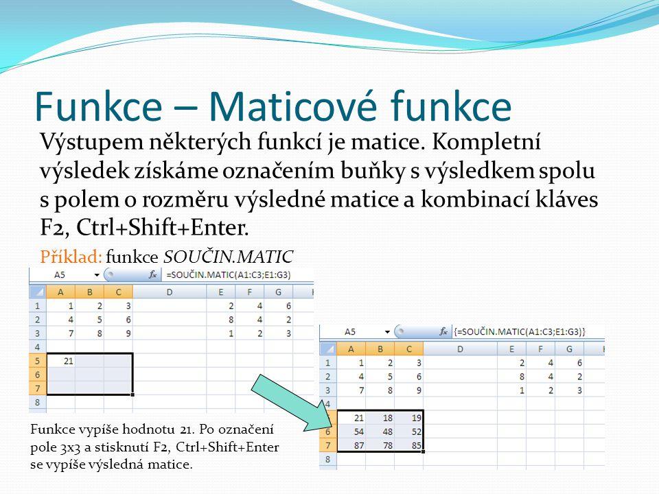 Funkce – Maticové funkce Výstupem některých funkcí je matice.