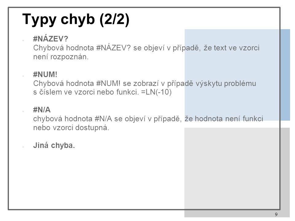 9 Typy chyb (2/2) ● #NÁZEV. Chybová hodnota #NÁZEV.