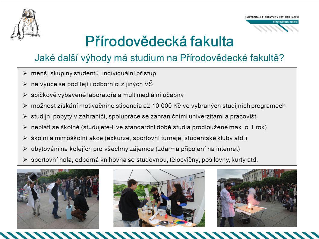 Přírodovědecká fakulta Jaké další výhody má studium na Přírodovědecké fakultě.