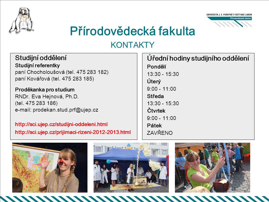 Přírodovědecká fakulta KONTAKTY Studijní oddělení Studijní referentky paní Chocholoušová (tel.