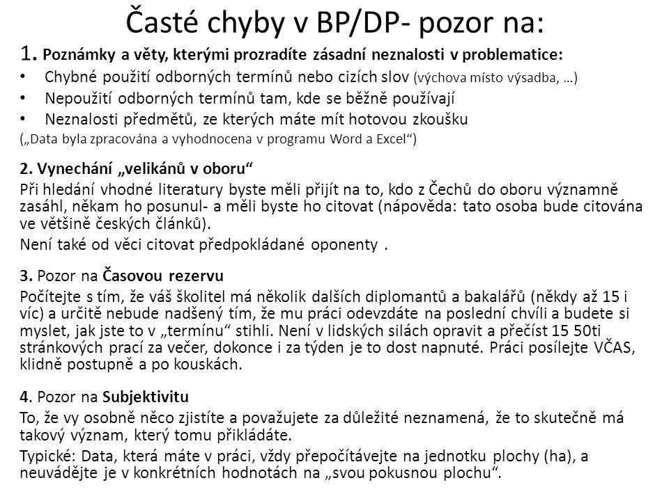 Časté chyby v BP/DP- pozor na: 1. Poznámky a věty, kterými prozradíte zásadní neznalosti v problematice: Chybné použití odborných termínů nebo cizích