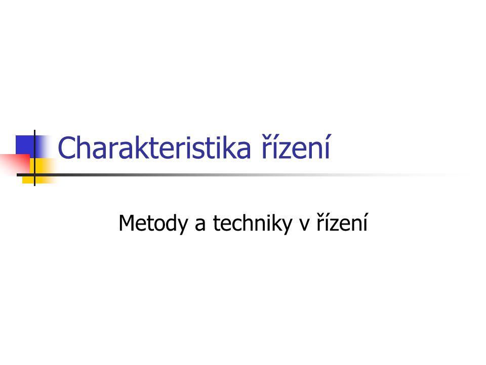 STRUKTURA PŘEDMĚTU Charakteristika řízení.Metody a techniky v řízení.