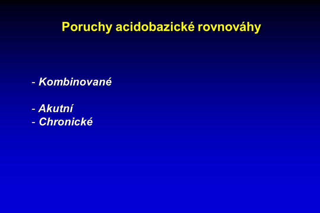 Poruchy acidobazické rovnováhy - Kombinované - Akutní - Chronické