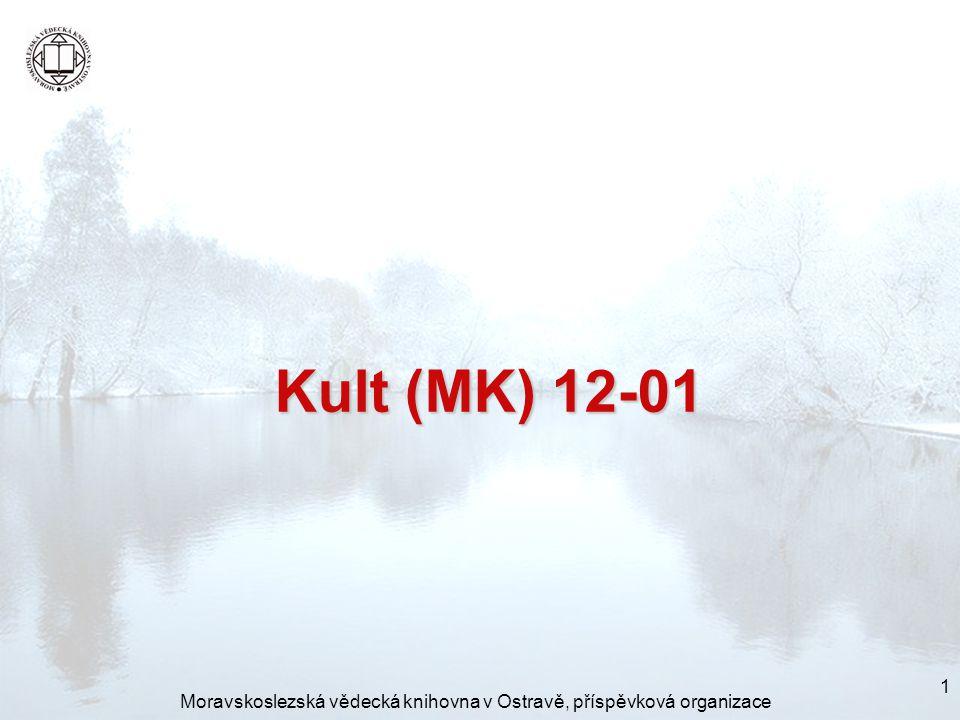 Moravskoslezská vědecká knihovna v Ostravě, příspěvková organizace 1 Kult (MK) 12-01