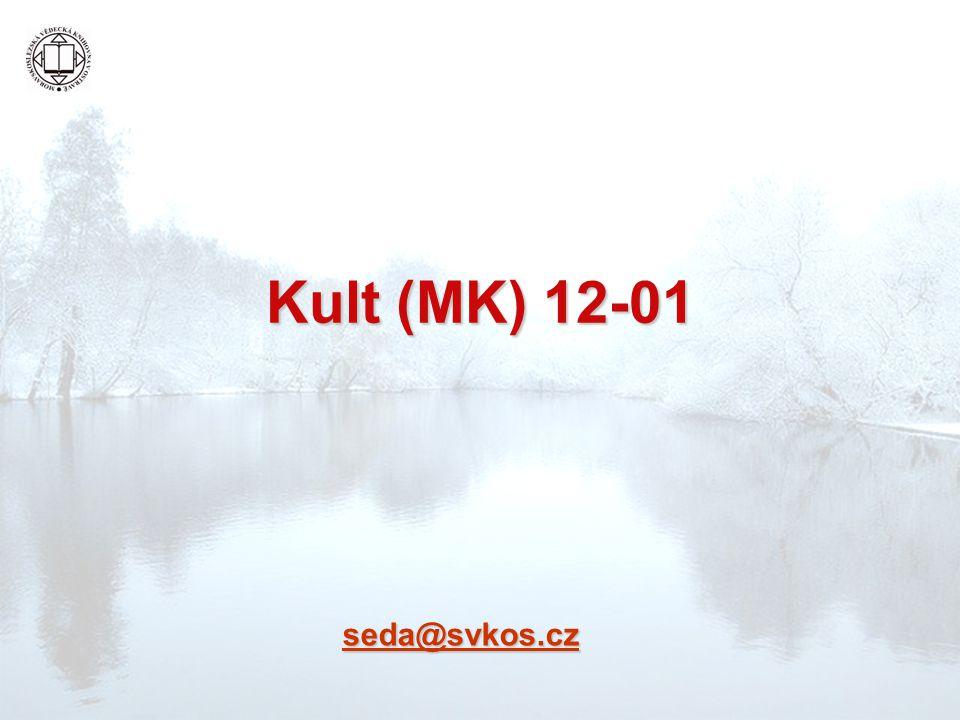 Kult (MK) 12-01 seda@svkos.cz