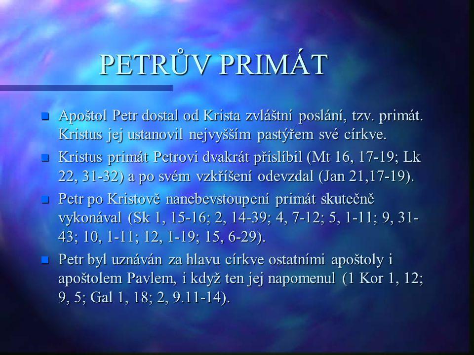 PETRŮV PRIMÁT n Apoštol Petr dostal od Krista zvláštní poslání, tzv. primát. Kristus jej ustanovil nejvyšším pastýřem své církve. n Kristus primát Pet
