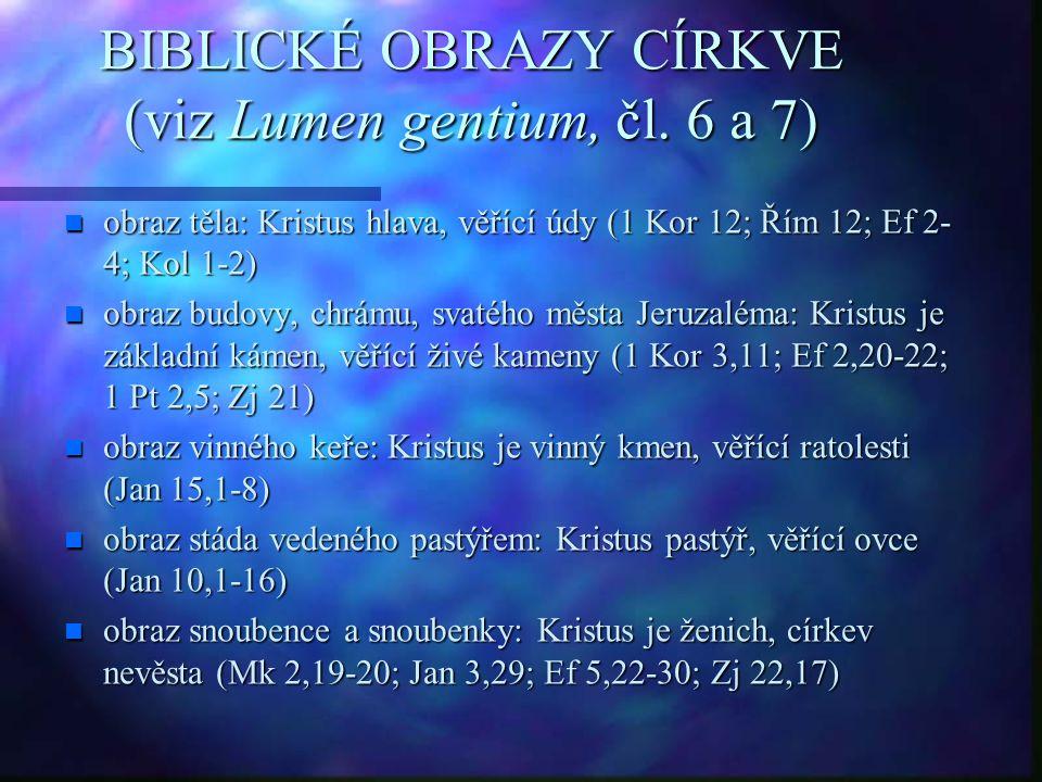 BIBLICKÉ OBRAZY CÍRKVE (viz Lumen gentium, čl. 6 a 7) n obraz těla: Kristus hlava, věřící údy (1 Kor 12; Řím 12; Ef 2- 4; Kol 1-2) n obraz budovy, chr