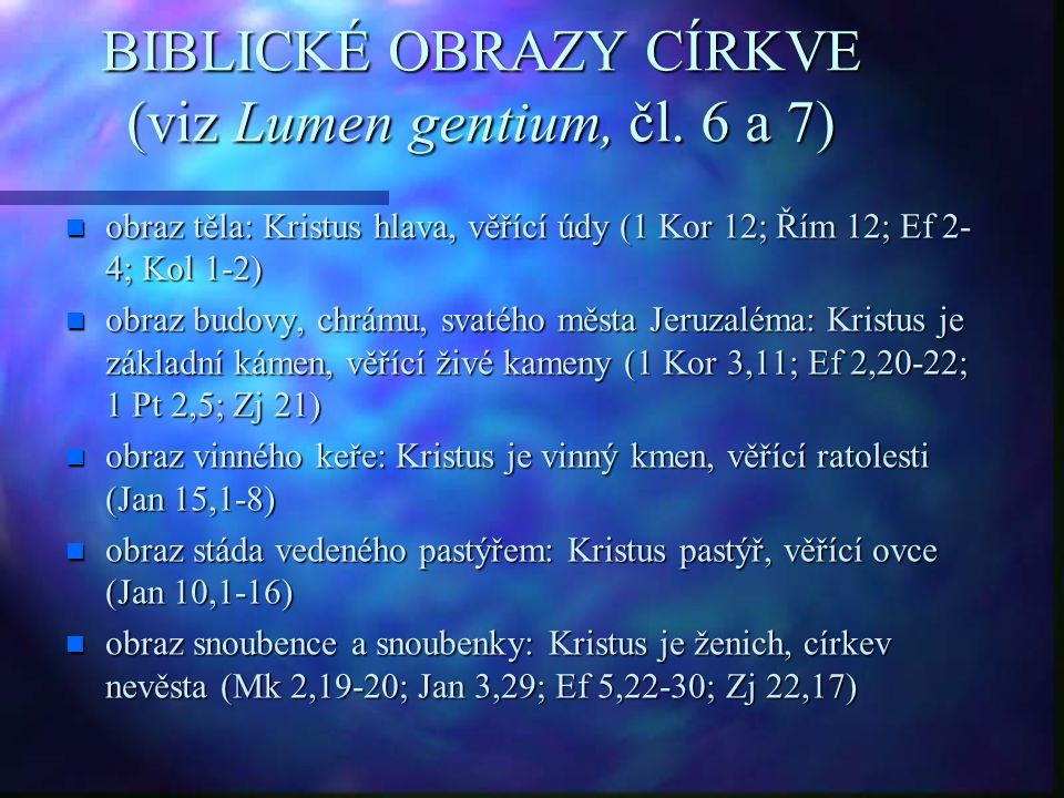 BIBLICKÉ OBRAZY CÍRKVE (viz Lumen gentium, čl.