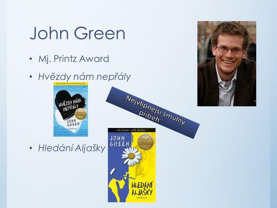 John Green Mj. Printz Award Hvězdy nám nepřály Hledání Aljašky