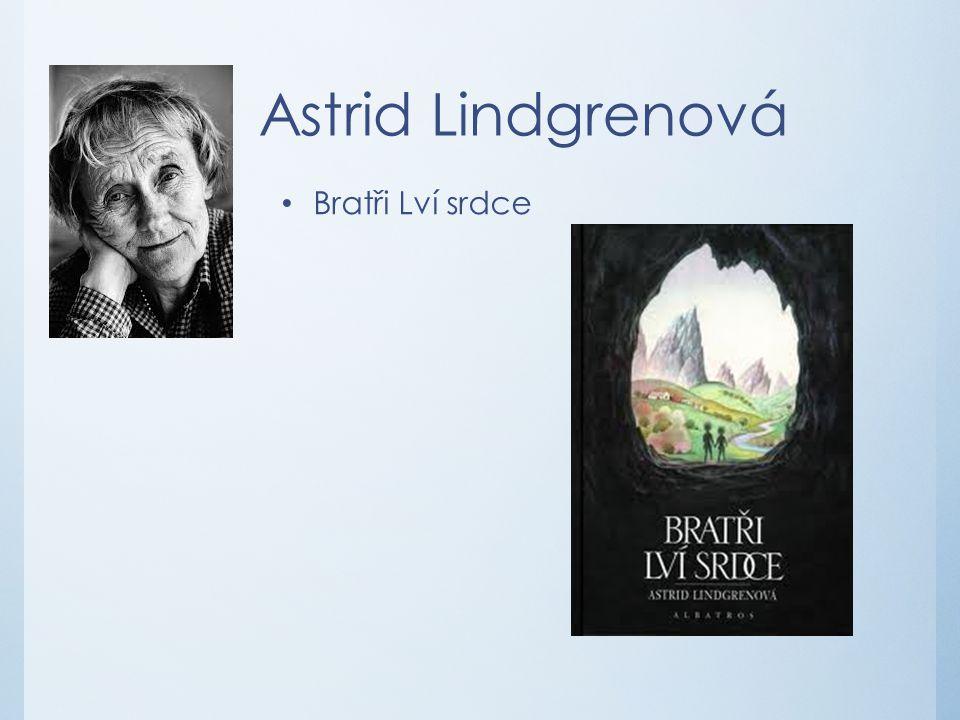 Astrid Lindgrenová Bratři Lví srdce