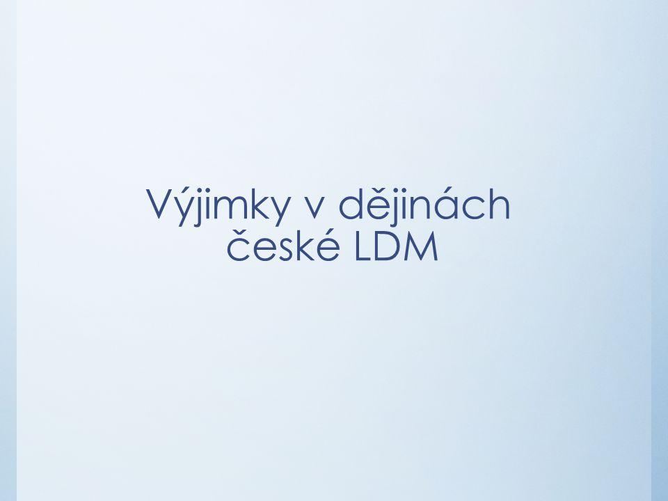 Výjimky v dějinách české LDM
