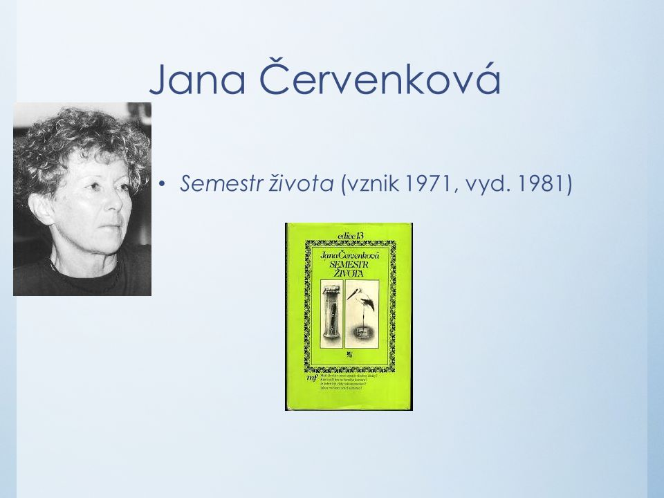 Jana Červenková Semestr života (vznik 1971, vyd. 1981)
