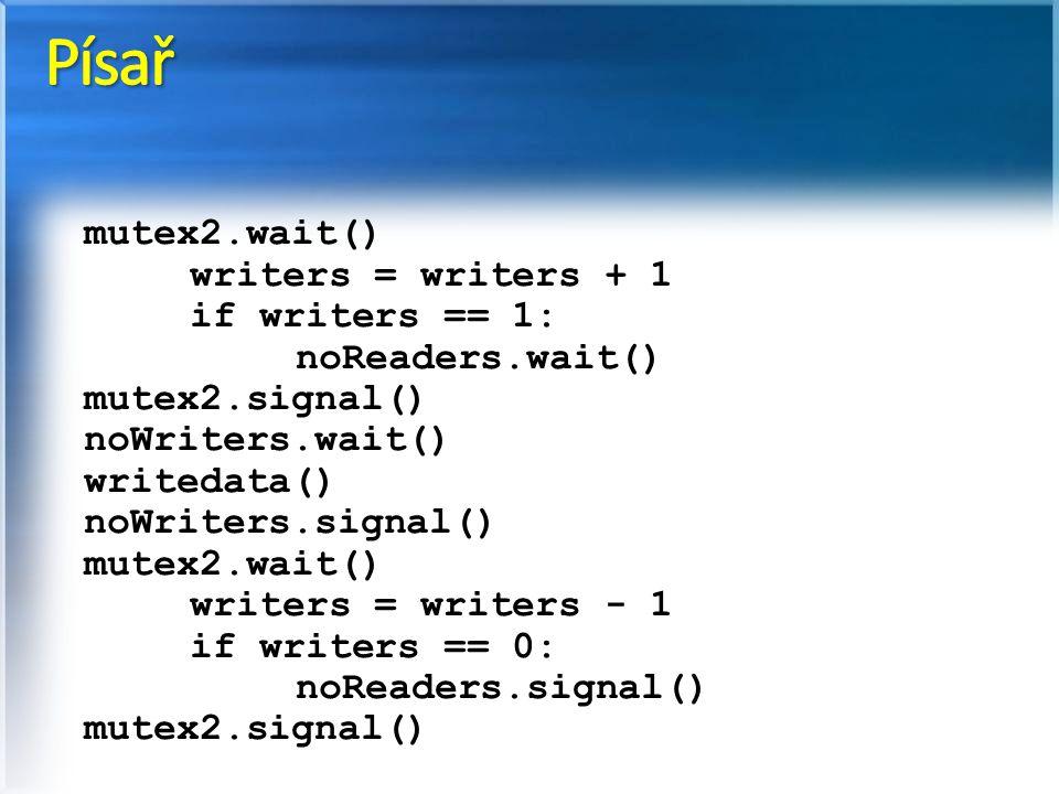 mutex2.wait() writers = writers + 1 if writers == 1: noReaders.wait() mutex2.signal() noWriters.wait() writedata() noWriters.signal() mutex2.wait() writers = writers - 1 if writers == 0: noReaders.signal() mutex2.signal()