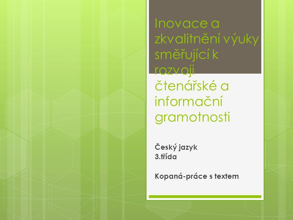 Inovace a zkvalitnění výuky směřující k rozvoji čtenářské a informační gramotnosti Český jazyk 3.třída Kopaná-práce s textem
