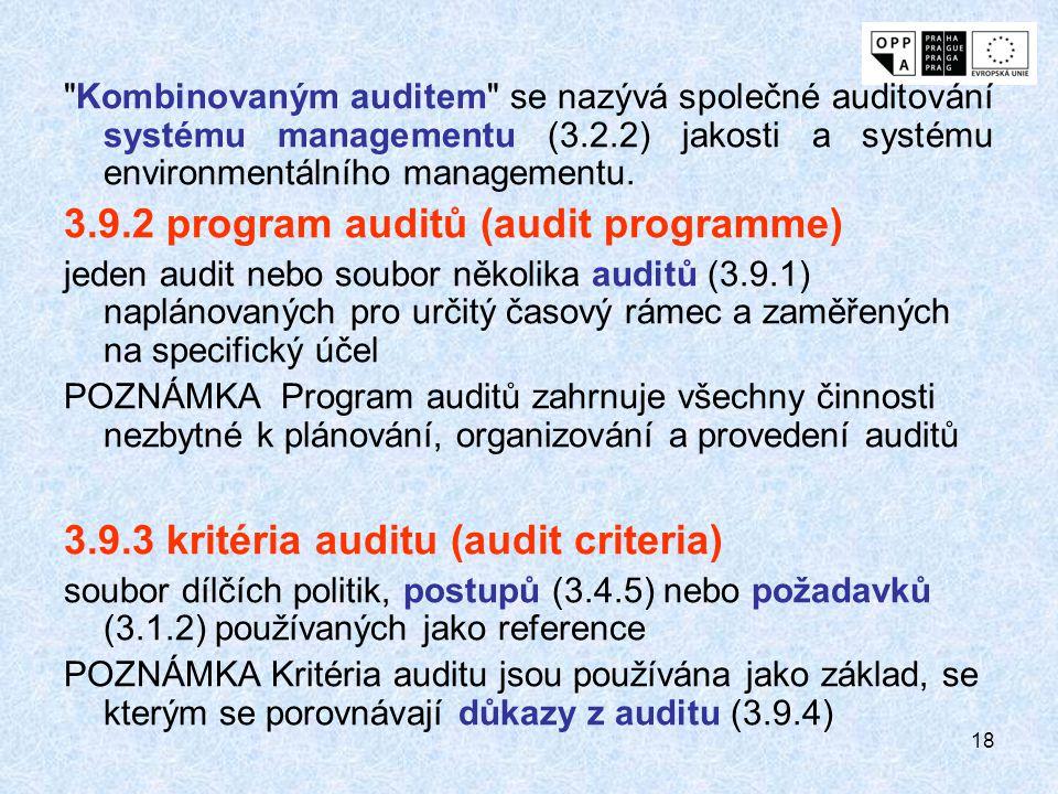 18 Kombinovaným auditem se nazývá společné auditování systému managementu (3.2.2) jakosti a systému environmentálního managementu.