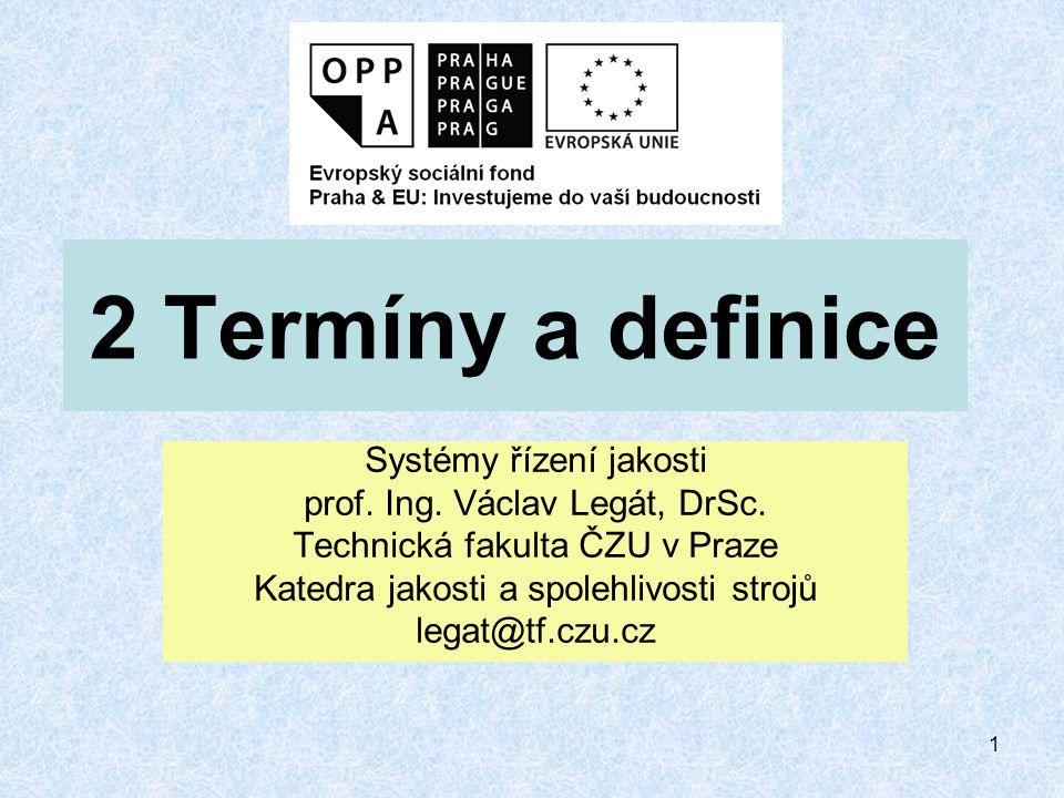 1 2 Termíny a definice Systémy řízení jakosti prof.