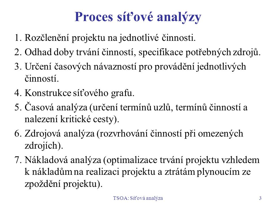 TSOA: Síťová analýza14 Metoda PERT PERT – Progran Evaluation and Review Technique.