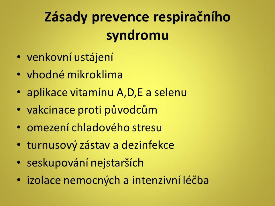 venkovní ustájení vhodné mikroklima aplikace vitamínu A,D,E a selenu vakcinace proti původcům omezení chladového stresu turnusový zástav a dezinfekce