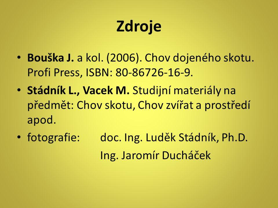 Zdroje Bouška J.a kol. (2006). Chov dojeného skotu.
