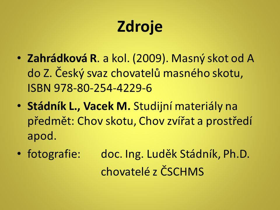 Zdroje Zahrádková R.a kol. (2009). Masný skot od A do Z.
