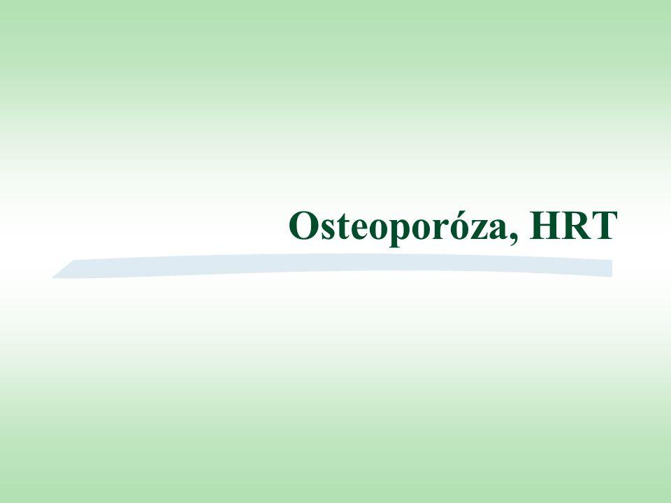 Antiresorpční léčba - HRT §využití účinku estrogenů - podpora tvorby organické matrix kosti + jejich antoresorpčního působení §p.o.