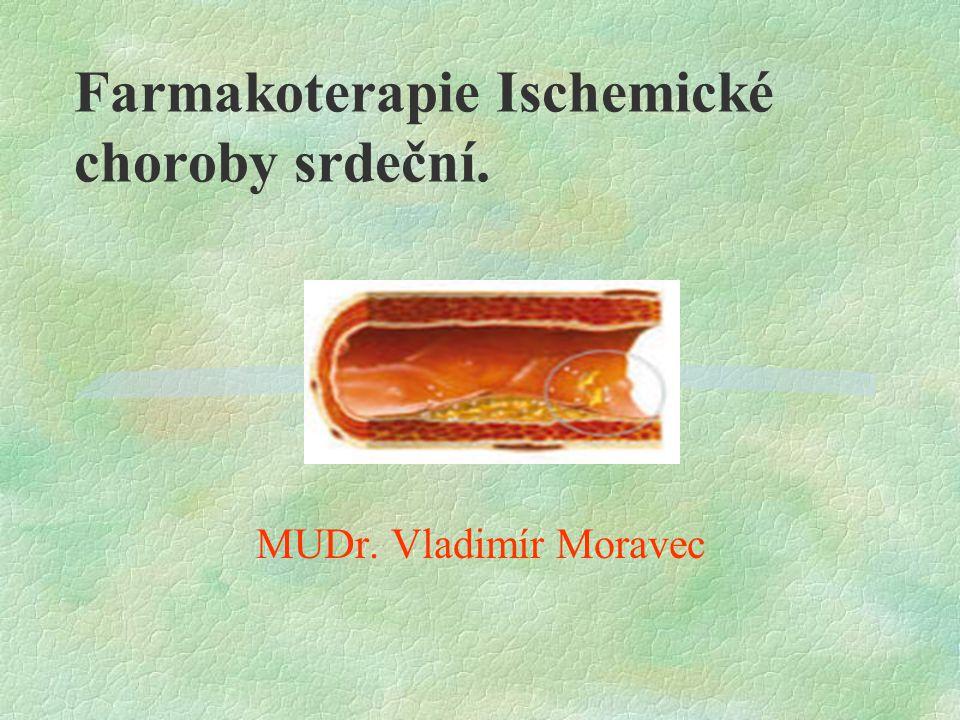 Farmakoterapie Ischemické choroby srdeční. MUDr. Vladimír Moravec