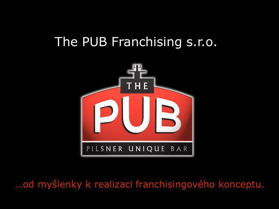 Základní údaje o společnosti Název společnosti: The PUB Franchising, s.r.o.