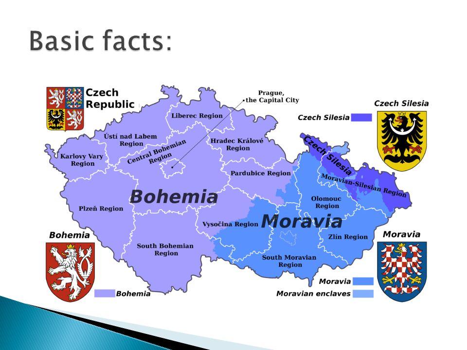  the area: 79 000 km 2  10 million people Czech  The official language: Czech  Prague in Bohemia  Brno in Moravia  important cities: Ostrava, České Budějovice, Olomouc and Plzeň