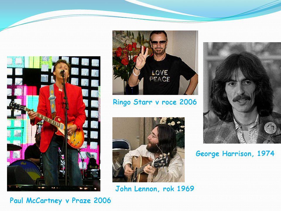 Paul McCartney v Praze 2006 Ringo Starr v roce 2006 George Harrison, 1974 John Lennon, rok 1969