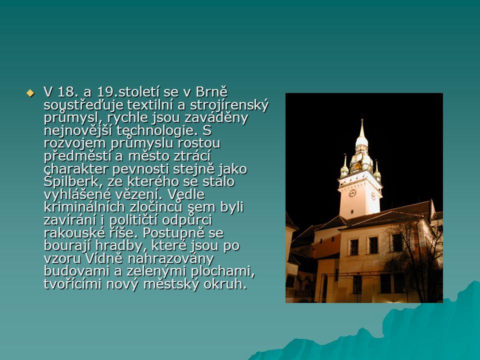  V 18. a 19.století se v Brně soustřeďuje textilní a strojírenský průmysl, rychle jsou zaváděny nejnovější technologie. S rozvojem průmyslu rostou př