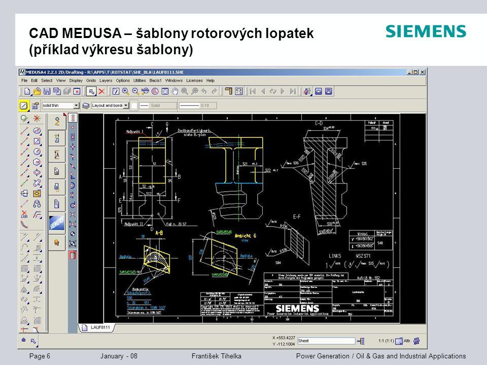 Page 6 January - 08 Power Generation / Oil & Gas and Industrial ApplicationsFrantišek Tihelka CAD MEDUSA – šablony rotorových lopatek (příklad výkresu šablony)